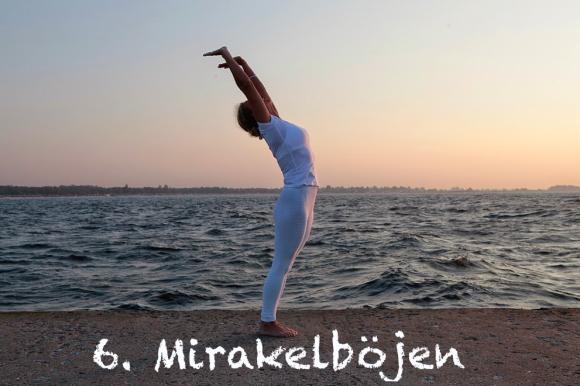 6 mirakelböjen a
